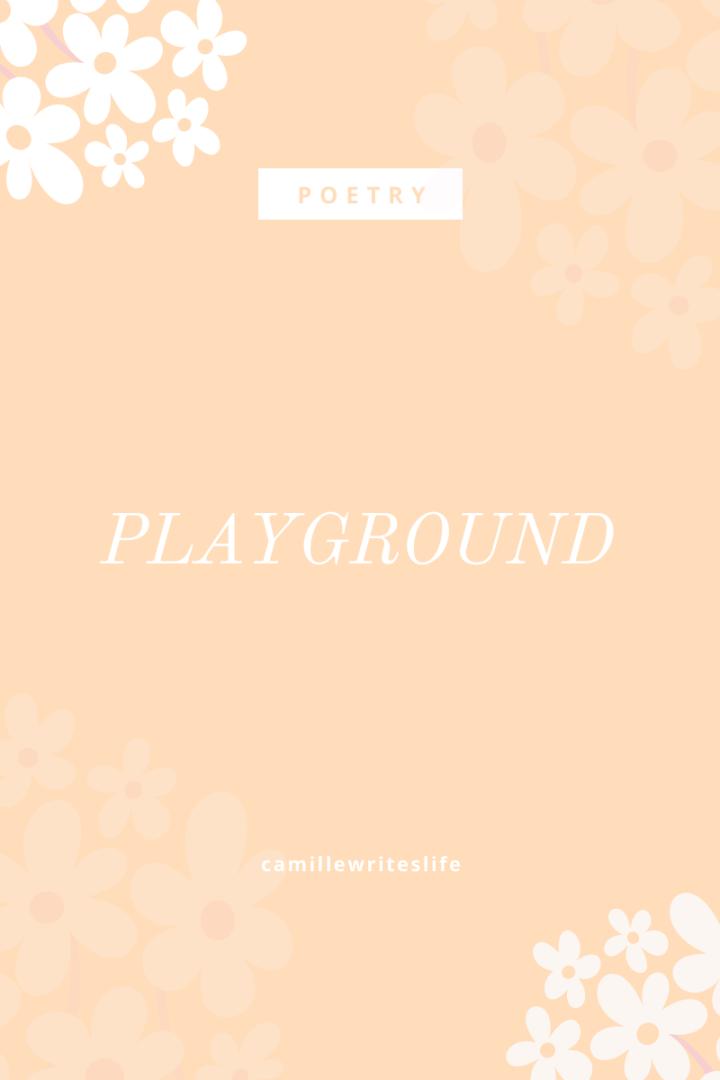 playground. a poem.