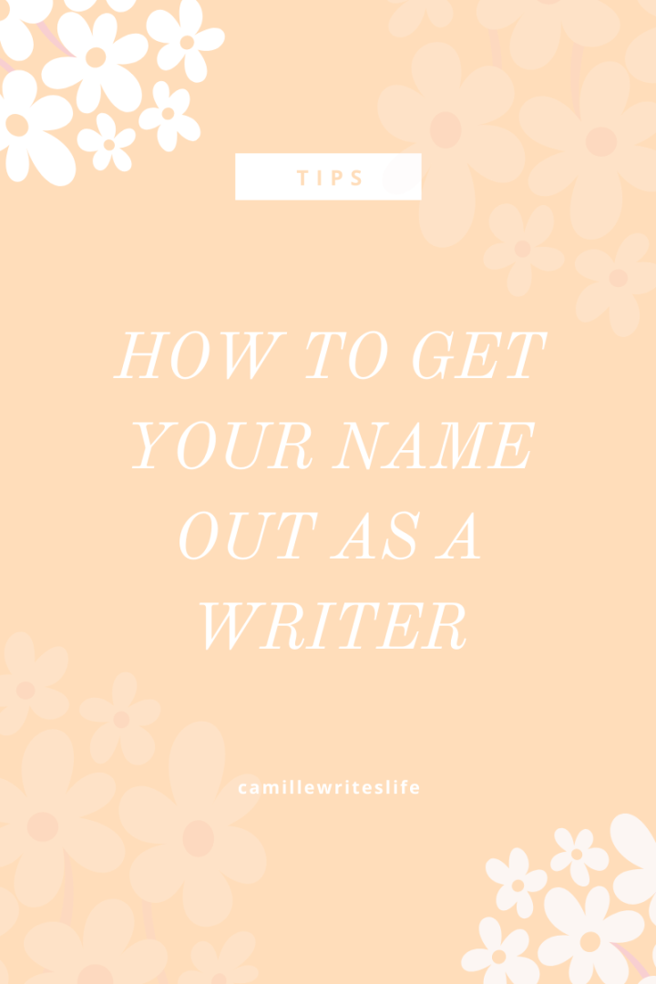 How to Get Your Name Out as aWriter